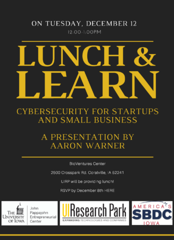 Lunch & Learn: Aaron Warner on Cybersecurity @ BioVentures Center